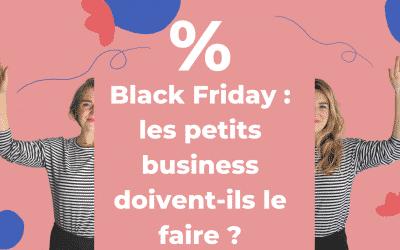 Black Friday : les petits business doivent-ils le faire ?